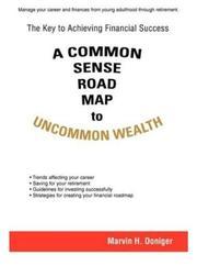 A Common Sense Road Map to Uncommon Wealth